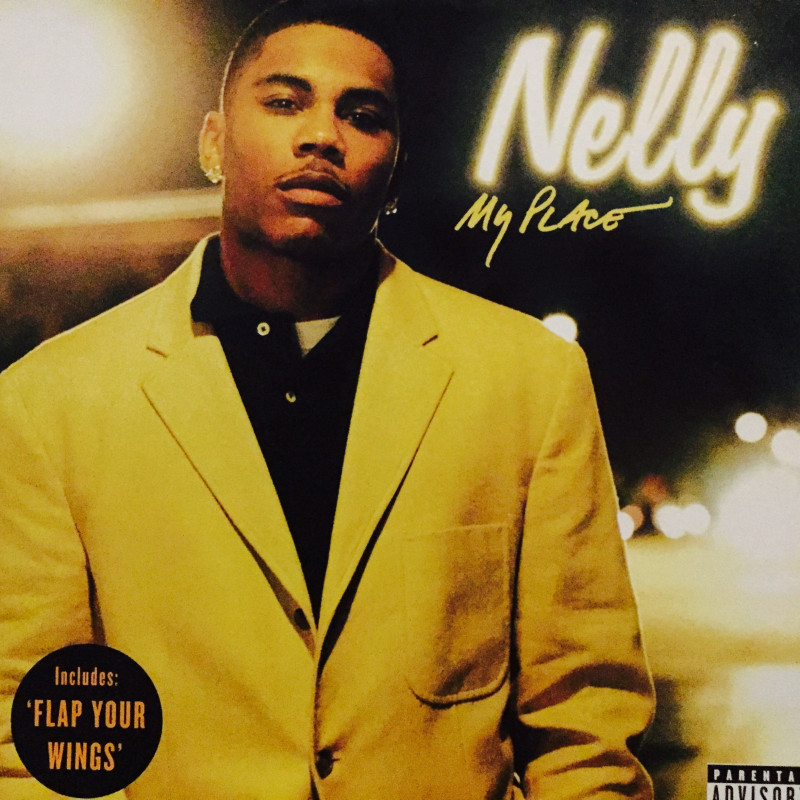 Nelly - My Place / Flap Your Wings